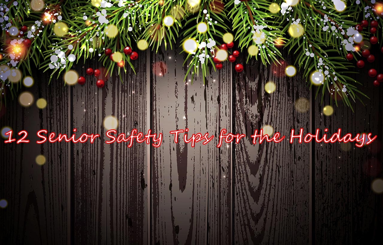 12 Senior Safety Tips for the Holidays