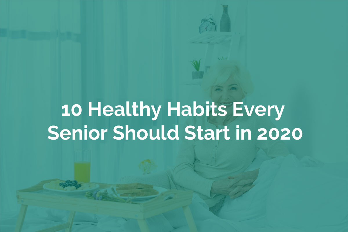 10 Healthy Habits Every Senior Should Start in 2020